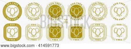 A Set Of Conceptual Stamps For Packaging Products. Labeling - No Eggs Added. Stamp With Eggs Icon An