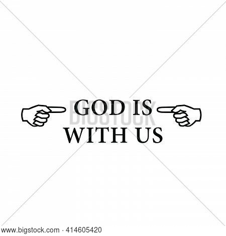 God Is With Us, Christian Faith, Typography For Print Or Use As Poster, Card, Flyer Or T Shirt
