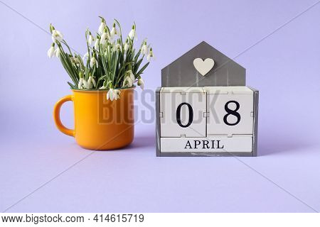 Calendar For April 8: Cubes With The Numbers 0 And 8, The Name Of The Month Of April In English, A B