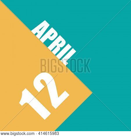 April 12th. Day 12 Of Month, Illustration Of Date Inscription On Orange And Blue Background Spring M