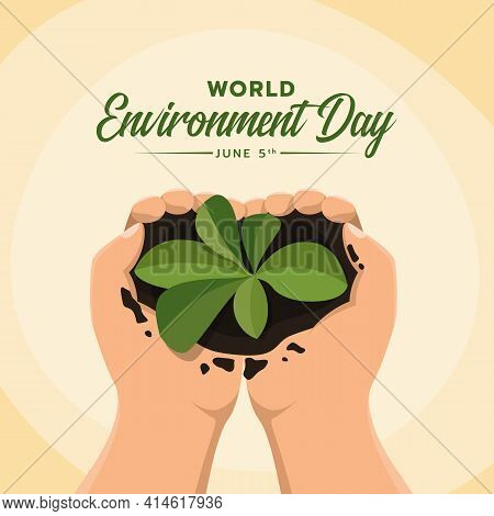 World Environment Day - Top View Hands Hold And Preserve A Young Plant Vector Design