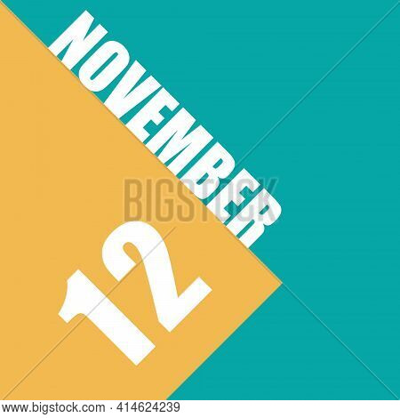 November 12Th. Day 12 Of Month,illustration Of Date Inscription On Orange And Blue Background Autumn