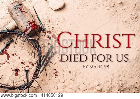 Crown Of Thorns, Hammer, Bloody Nails On Ground. Good Friday, Passion Of Jesus Christ. Christian Eas