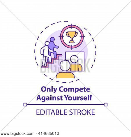 Only Compete Against Yourself Concept Icon. Positive Mental Attitude. Personal Improvement. Self Dev