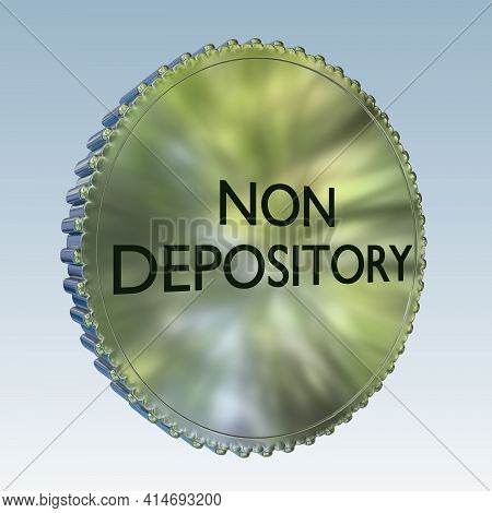 3d Illustration Of A Coin With The Script Non Depository, Isolated On Blue Gradient.