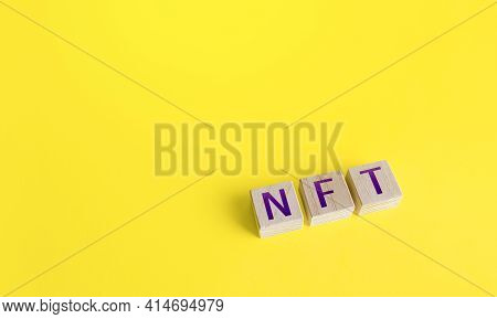 Nft Non-fungible Token Word Blocks. Selling Digital Assets And Art Through Auctions. Monetization, I