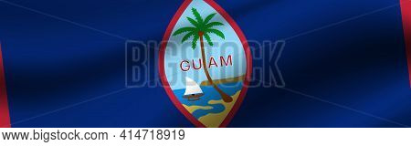 Banner With The Flag Of Guam. Fabric Texture Of The Flag Of Guam.