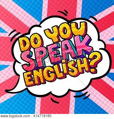 Concept Of Studing English. Do You Speak English And Word Bubble With American Flag.