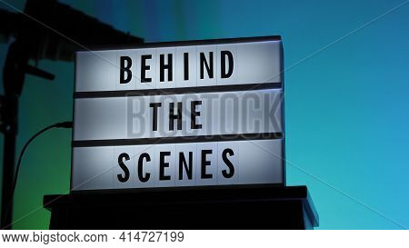 Behind The Scenes Letterboard Text On Lightbox Or Cinema Light Box.