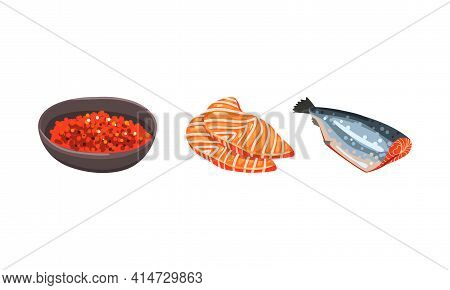 Fresh Salmon Fish Fillet And Red Caviar In Bowl As Seafood Product Vector Set