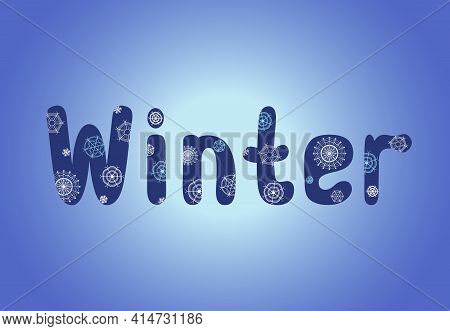 Hello, Winter. Vector Illustration. Word Winter With Snowflakes On Blue Background.