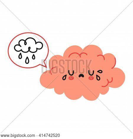 Cute Funny Brain Character And Speech Bubble With Rain Cloud. Vector Hand Drawn Cartoon Kawaii Chara