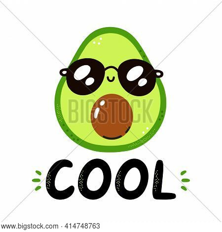 Cute Funny Avocado In Sunglasses. Cool Quote. Vector Scandinavian Style Cartoon Character Illustrati
