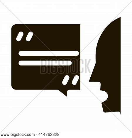 Human Speaking Glyph Icon Vector. Human Speaking Sign. Isolated Symbol Illustration