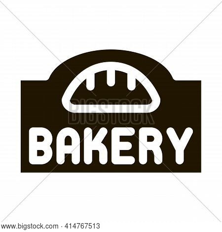 Bakery Bread Shop Nameplate Icon Vector. Advertising Bakery Signboard For Customer Acquisition Picto