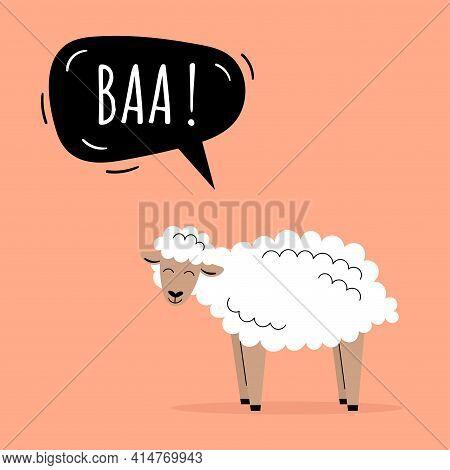 The Cute Sheep Says Baa. Farm Animals. Speech Bubble, Childrens Cards, Childrens Teaching. Flat Vect