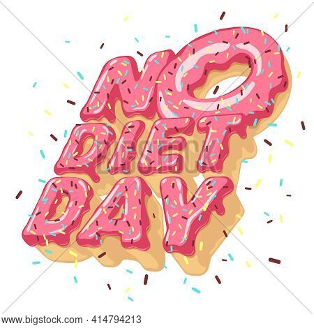 Isolated Volumetric Letters No Diet Day And Doughnut, Sprinkling, Topping. 3d Typography In Shape Of