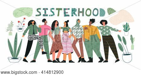 Sisterhood Concept Group Of Young Women Girls Or Feminists Standing Together. Unity And Feminism. Fe