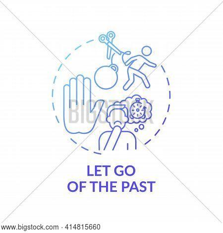 Let Go Of The Past Blue Gradient Concept Icon. Avoid Negative Behaviour. Positive Attitude Towards L