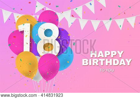 Happy 18th Birthday Balloons Greeting Card Background. 18 Years Anniversary. 18th Celebrating With C
