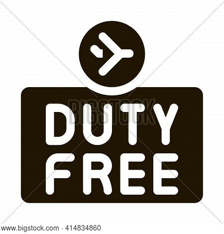 Duty Free Sign Glyph Icon Vector. Duty Free Sign Sign. Isolated Symbol Illustration