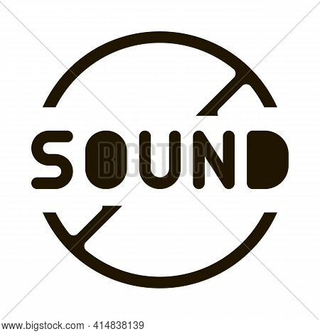 Sound Ban Glyph Icon Vector. Sound Ban Sign. Isolated Symbol Illustration