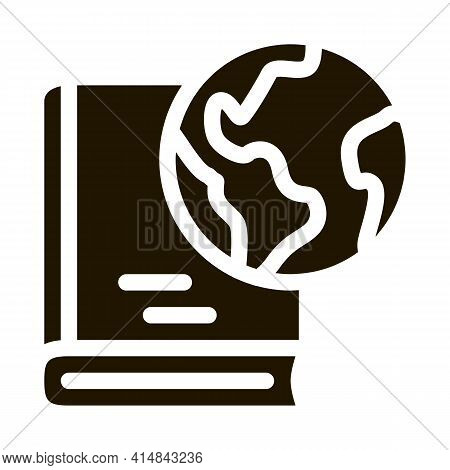 History Of Geography Science Glyph Icon Vector. History Of Geography Science Sign. Isolated Symbol I