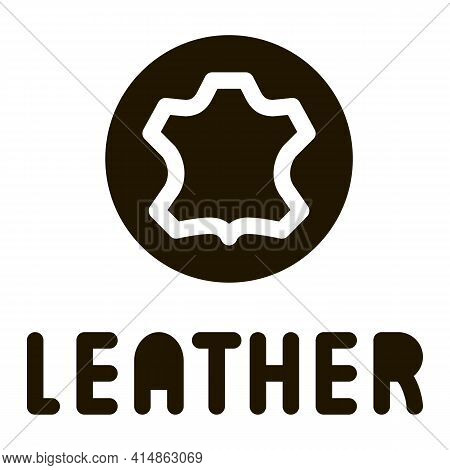 Genuine Leather Label Glyph Icon Vector. Genuine Leather Label Sign. Isolated Symbol Illustration