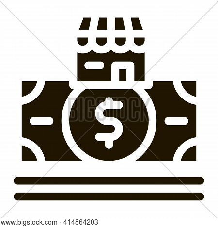 Shop Building And Dollar Banknote Glyph Icon Vector. Shop Building And Dollar Banknote Sign. Isolate