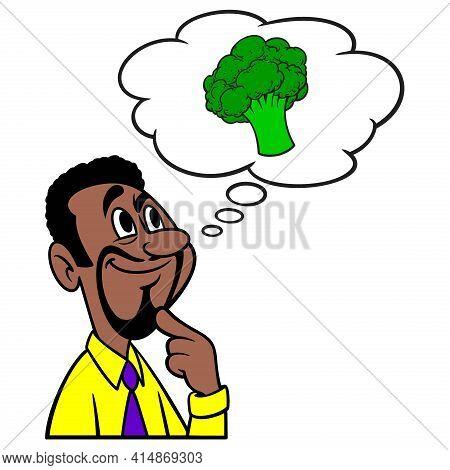 Man Thinking About Broccoli - A Cartoon Illustration Of A Man Thinking About Eating Organic Broccoli