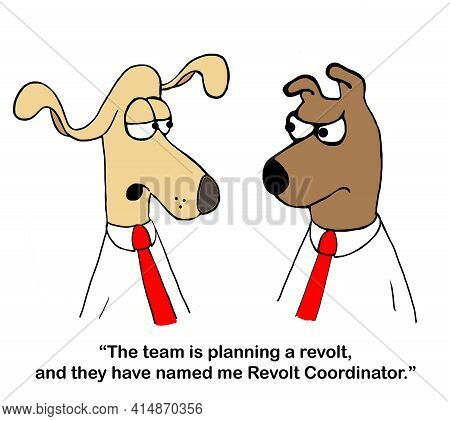 Dog Associate Tells Boss That He Is In Charge Of Revolt