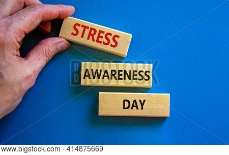 Stress Awareness Day Symbol. Wooden Blocks With Words 'stress Awareness Day'. Beautiful Blue Backgro