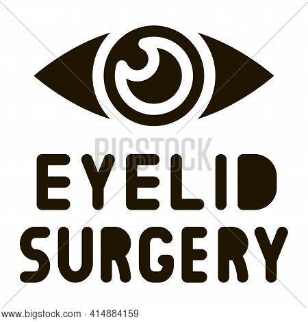Eyelid Surgery Glyph Icon Vector. Eyelid Surgery Sign. Isolated Symbol Illustration