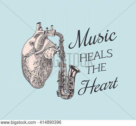 Music Heals The Heart. Vintage Style. Jazz Saxophone. Hand Drawn Grunge Sketch For Tattoo Or T-shirt