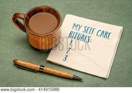 list of my self care rituals - handwriting on a napkin with a cup of coffee, healthy lifestyle, habits and personal development concepts