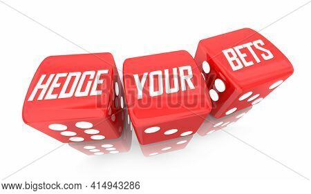 Hedge Your Bets Roll Dice Gamble Protect Prevent Risk 3d Illustration