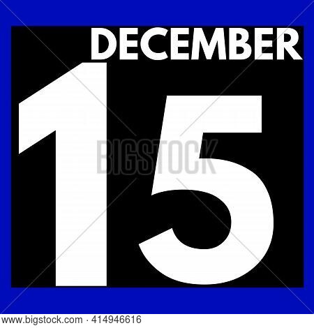 December 15 . Modern Daily Calendar Icon .date ,day, Month .calendar For The Month Of December