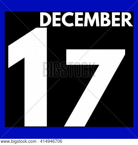 December 17 . Modern Daily Calendar Icon .date ,day, Month .calendar For The Month Of December