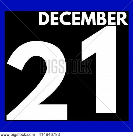 December 21 . Modern Daily Calendar Icon .date ,day, Month .calendar For The Month Of December