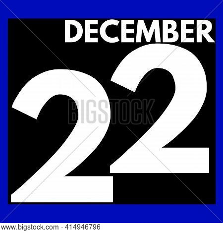 December 22 . Modern Daily Calendar Icon .date ,day, Month .calendar For The Month Of December