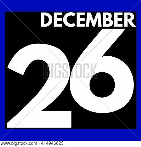 December 26 . Modern Daily Calendar Icon .date ,day, Month .calendar For The Month Of December