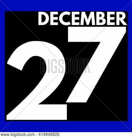December 27 . Modern Daily Calendar Icon .date ,day, Month .calendar For The Month Of December