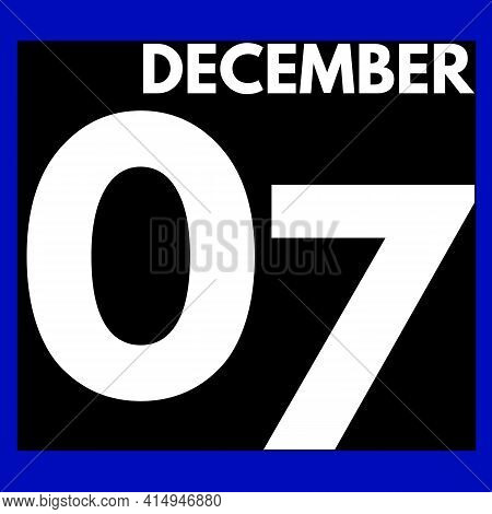 December 7 . Modern Daily Calendar Icon .date ,day, Month .calendar For The Month Of December