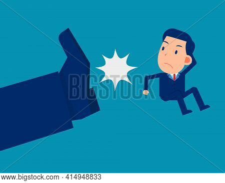 Kick Business Person Out. Fired Job Concept