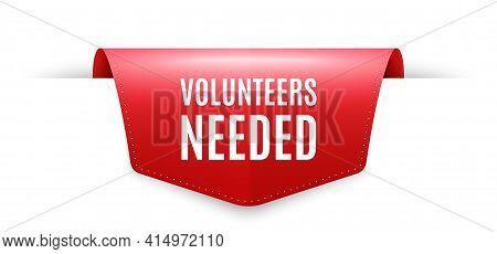 Volunteers Needed. Ribbon Label Tag. Volunteering Service Sign. Charity Work Symbol. Infographics Pr