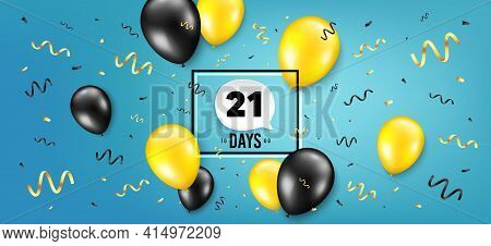 Twenty One Days Left Icon. Countdown Speech Bubble. Balloon Confetti Background. 21 Days To Go Sign.