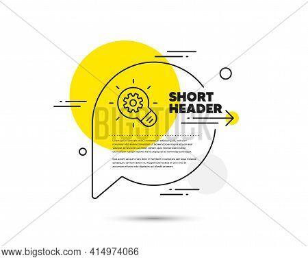 Cogwheel Line Icon. Speech Bubble Vector Concept. Engineering Tool Sign. Idea Bulb Symbol. Cogwheel