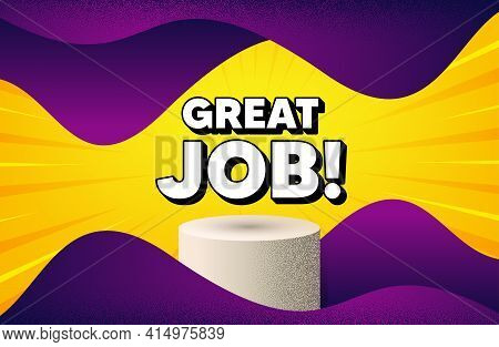 Great Job Symbol. Abstract Background With Podium Platform. Recruitment Agency Sign. Hire Employees.
