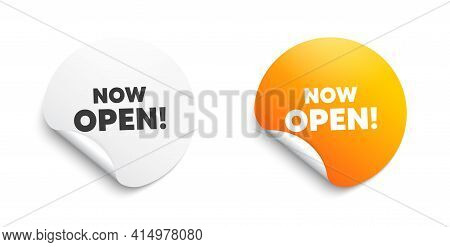 Now Open. Round Sticker With Offer Message. Promotion New Business Sign. Welcome Advertising Symbol.