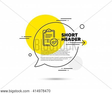 Approved Report Line Icon. Speech Bubble Vector Concept. Accepted Document Sign. Verification Symbol